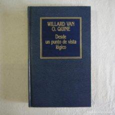 Libros de segunda mano: DESDE UN PUNTO DE VISTA LÓGICO - WILLARD VAN O. QUINE - EDICIONES ORBIS - 1984 . Lote 130633450