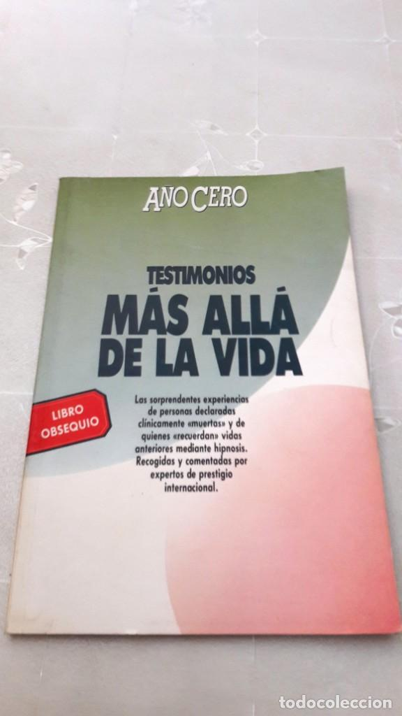 TESTIMONIOS MÁS ALLÁ DE LA VIDA - AÑO CERO - 1990 (Libros de Segunda Mano - Parapsicología y Esoterismo - Otros)