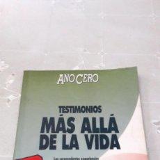 Libros de segunda mano: TESTIMONIOS MÁS ALLÁ DE LA VIDA - AÑO CERO - 1990. Lote 130637606