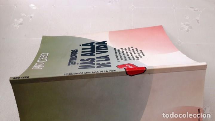 Libros de segunda mano: TESTIMONIOS MÁS ALLÁ DE LA VIDA - AÑO CERO - 1990 - Foto 3 - 130637606