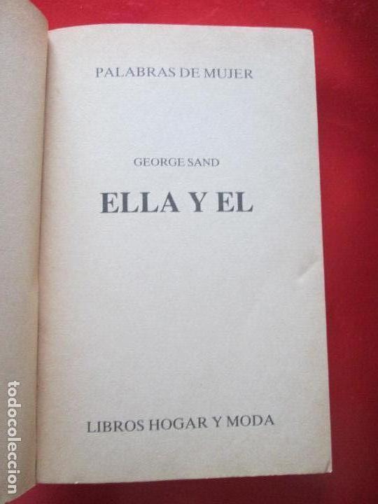 Libros de segunda mano: LIBRO-ELLA Y ÉL-GEORGE SAND-PALABRAS DE MUJER-LIBROS HOGAR Y MODA-1985-VER FOTOS - Foto 7 - 130639950