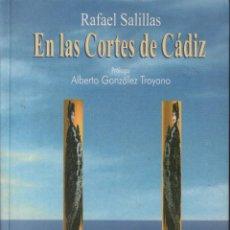 Libros de segunda mano: EN LAS CORTES DE CADIZ - RAFAEL SALILLAS / MUNDI-3162 , BUEN ESTADO. Lote 130661618