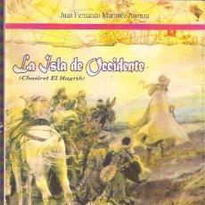 Libros de segunda mano: LA ISLA DE OCCÍDENTE (CHASIRET EL MAGRIB) - JUAN FERNANDO MARTÍNEZ ATÍENZA ..... MOTRIL . GRANADA. Lote 130674274