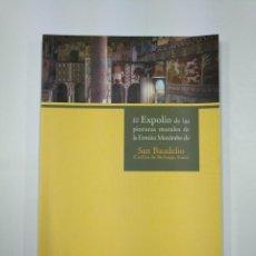 Libros de segunda mano: EL EXPOLIO DE LAS PINTURAS MURALES DE LA ERMITA MOZÁRABE DE SAN BAUDELIO. SORIA. ELÍAS TERÉS TDK351. Lote 136091493