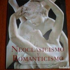 Libros de segunda mano - NEOCLASICISMO Y ROMANTICISMO / ARQUITECTURA,ESCULTURA,PINTURA,DIBUJO 1750-1848 - 130686474