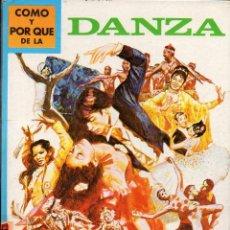 Libros de segunda mano: MOLINO : CÓMO Y POR QUÉ DE LA DANZA (1976). Lote 159454828
