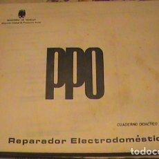 Libros de segunda mano: PPO, CUADERNO DIDACTICO, REPARADOR ELECTRODOMESTICOS B. Lote 130742044