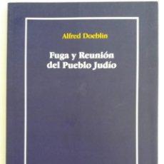 Libros de segunda mano: FUGA Y REUNIÓN DEL PUEBLO JUDÍO - DOEBLIN, ALFRED. Lote 130769164