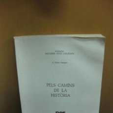 Libros de segunda mano: PELS CAMINS DE LA HISTORIA. A. DURAN I SAMPERE. FUNDACIO SALVADOR VIVES CASAJUANA. 1973.. Lote 130772832