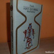 Libros de segunda mano: QUE OCURRIRA MAÑANA / HADES. Lote 130782632