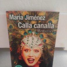 Libros de segunda mano: CALLA CANALLA .MARÍA JIMÉNEZ. Lote 130795019