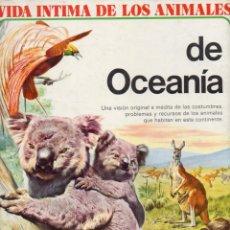 Libros de segunda mano: VIDA ÍNTIMA DE LOS ANIMALES DE OCEANÍA (AURIGA, 1978). Lote 130796852
