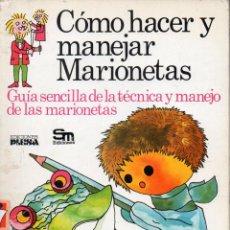 Libros de segunda mano: CÓMO HACER Y MANEJAR MARIONETAS (PLESA, 1977). Lote 130796956