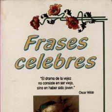 Libros de segunda mano: FRASES CELEBRES / EDIT. EDICOMUNICACION. Lote 130844276