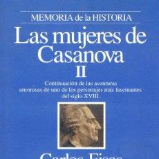 Libros de segunda mano: LAS MUJERES DE CASANOVA II, CARLOS FISAS. Lote 130845668