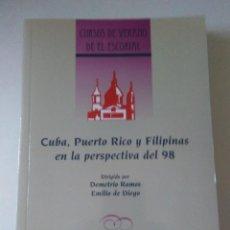 Libros de segunda mano: CUBA , PUERTO RICO Y FILIPINAS EN LA PERSPECTIVA DEL 98. DEMETRIO RAMOS Y EMILIO DE DIEGO. Lote 130857416