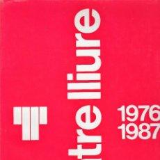 Libros de segunda mano: TEATRE LLIURE 1976-1987 EDICIONS TEATRE 1987 1ª EDICIÓ TEXTS MARTI I POL TEIXIDOR LLUÍS PASCUAL FOTO. Lote 130870024