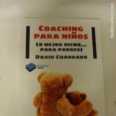 Libros de segunda mano: COACHING PARA NIÑOS (O MEJOR DICHO. PARA PADRES) DAVID CUADRADO PLATAFORMA ACTUAL (2012) 139PP. Lote 186229868