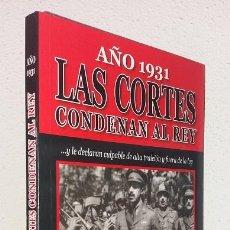 Libros de segunda mano: MERINO, JULIO: AÑO 1931: LAS CORTES CONDENAN AL REY (ALBA) (LB). Lote 130928192