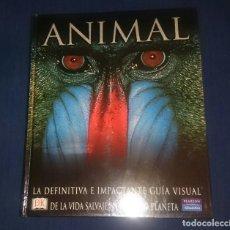 Libros de segunda mano: ANIMAL , LA DEFINITIVA E IMPACTANTE GUIA VISUAL DE LA VIDA SALVAJE EN NUESTRO PLANETA . Lote 130940188