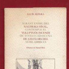 Libros de segunda mano: LLUÍS ALPERA SURANT ENMIG DEL NEUFRAGI FINAL CONTEMPLE LLIBRES DEL MALL 1985 11 DIBUIXS MANUEL BOIX. Lote 130979624