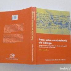 Libros de segunda mano: XULIÁN MAURE RIVAS PARA UNA ESCRIPTOLOXÍA DO GALEGO....RMT87470. Lote 130989012