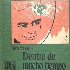 Libros de segunda mano: DENTRO DE MUCHO TIEMPO - TOMÁS SALVADOR - LUMEN - GRANDES AUTORES PARA NIÑOS. Lote 130991721