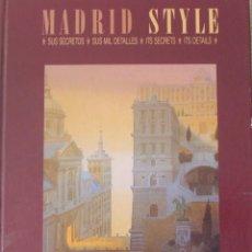 Libros de segunda mano: MADRID STYLE EN ESPAÑOL Y EN INGLES SUS SECRETOS, SUS MIL DETALLES, 1990-91 LUGARES QUE VISITAR. Lote 130998408