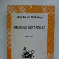 Libros de segunda mano: MUJERES ESPAÑOLAS. MADARIAGA. AUSTRAL. 1500. 1976. Lote 131000132