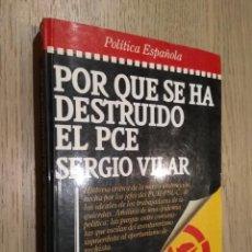 Libros de segunda mano: SERGIO VILAR. ASÍ DESTRUYÓ CARRILLO EL PCE. PLAZA & JANES. 1986. Lote 131013188