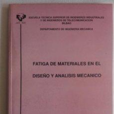 Livros em segunda mão: FATIGA DE MATERIALES EN EL DISEÑO Y ANÁLISIS MECÁNICO, R. AVILÉS, UPV ETSII BILBAO. Lote 183935422