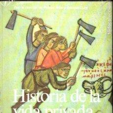 Libros de segunda mano: HISTORIA DE LA VIDA PRIVADA EN LA ALTA EDAD MEDIA (TAURUS, 1991) AÚN PRECINTADO. Lote 132971431