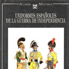 Libros de segunda mano: JOSÉ MARÍA BUENO CARRERA : UNIFORMES ESPAÑOLES DE LA GUERRA DE INDEPENDENCIA (ALDABA, 1989). Lote 131029332