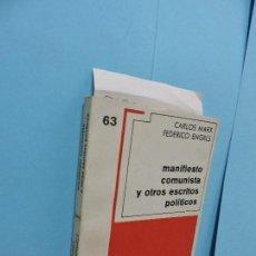 Libros de segunda mano: MANIFIESTO COMUNISTA Y OTROS ESCRITOS POLÍTICOS. MARX, CARLOS. ENGELS, FEDERICO. COL. 70, Nº63.. Lote 131030800