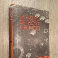Libros de segunda mano: LA ESCUELA DEL TECNICO ELECTRICISTA TOMO XII. TÉCNICA DE LA ALTA TENSIÓN. LABOR, 1949 HANS BEEREN. Lote 131056284