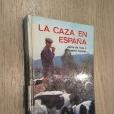 Libros de segunda mano: LA CAZA EN ESPAÑA. JAIME DE FOXÁ Y F. HUERTA RAMÍREZ. EVEREST. 1973. Lote 131059156