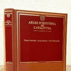 Libros de segunda mano: ATLES D'HISTÒRIA DE CATALUNYA - VÍCTOR HURTADO / JESÚS MESTRE I CAMPI - EDICIONS 62. Lote 107681392