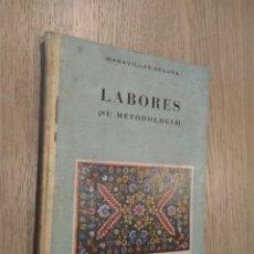 Libros de segunda mano: LABORES. SU METODOLOGÍA. MARAVILLAS SEGURA. 1960. Lote 131070240