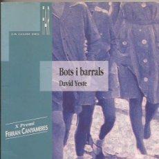 Libros de segunda mano: BOTS I BARRALS. DAVID YESTE. X PREMI FERRAN CANYAMERES. BAULA, 2001. Lote 131091376