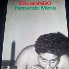 Libros de segunda mano: LIBRO. ESCATOFAGO. COMPLETAS 1968-1972.FERNANDO MERLO.. Lote 131091647