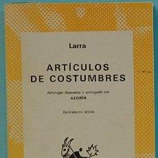 Libros de segunda mano: ARTICULOS DE COSTUMBRES.-LARRA.COLECCION AUSTRAL Nº306.ESPASA-CALPE. Lote 131095232