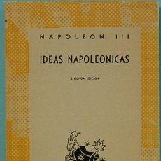 Libros de segunda mano: IDEAS NAPOLEONICAS.-NAPOLEON III.COLECCION AUSTRAL Nº798.ESPASA-CALPE.1948. Lote 131095548