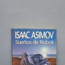 Libros de segunda mano: ISAAC ASIMOV. SUEÑOS DE ROBOT . Lote 131096536