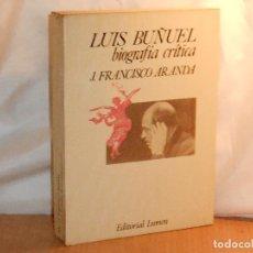 Libros de segunda mano: LUIS BUÑUEL; BIOGRAFÍA CRÍTICA POR FRANCISCO ARANDA · LUMEN, 1975 2ª · BUEN ESTADO . Lote 131109636