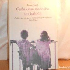 Libros de segunda mano: RINA FRANK, CADA CASA NECESITA UN BALCÓN · LUMEN, 2007 1ª · MUY BUEN ESTADO. Lote 131109956