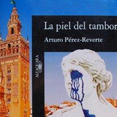 Libros de segunda mano: LA PIEL DEL TAMBOR (ARTURO PÉREZ-REVERTE) ALFAGUARA, 1995. Lote 131112572