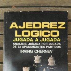 Libros de segunda mano: AJEDREZ LÓGICO JUGADA A JUGADA IRVING CHERNEV. Lote 131128897