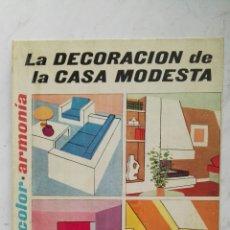 Libros de segunda mano: LA DECORACIÓN DE LA CASA MODESTA. Lote 131132023