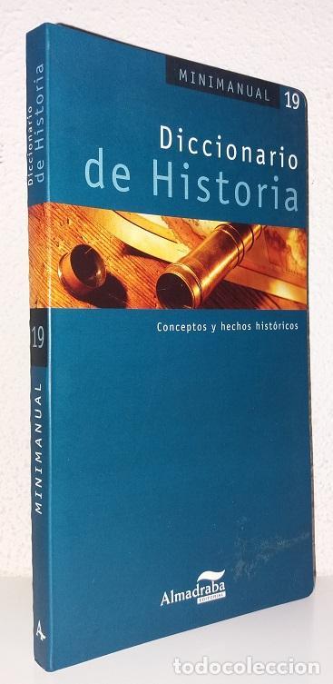 DICCIONARIO DE HISTORIA: CONCEPTOS Y HECHOS HISTÓRICOS (ALMADRABA) (LB) (Libros de Segunda Mano - Historia - Otros)