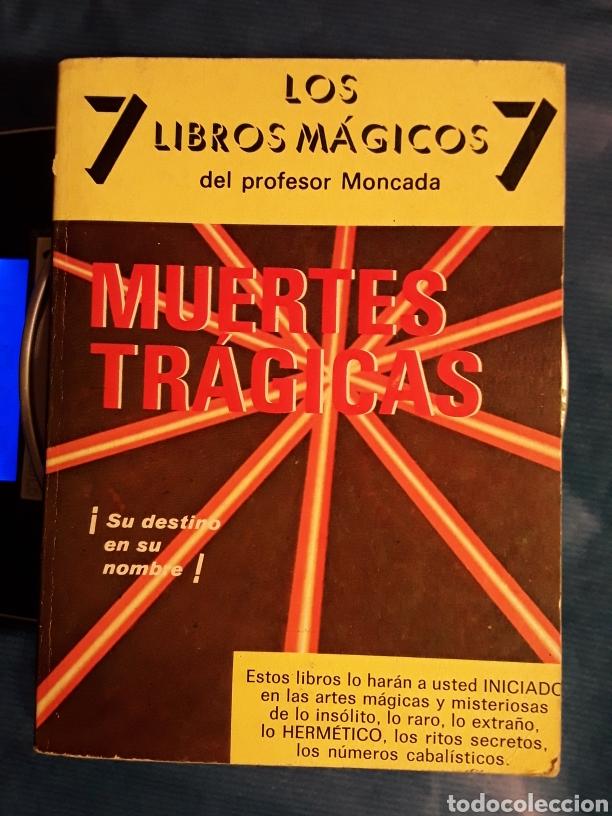 LOS 7 LIBROS MÁGICOS DEL PROFESOR MONCADA MUERTES TRÁGICAS EL DESTINO EN SU NOMBRE - ESOTERISMO (Libros de Segunda Mano - Parapsicología y Esoterismo - Otros)